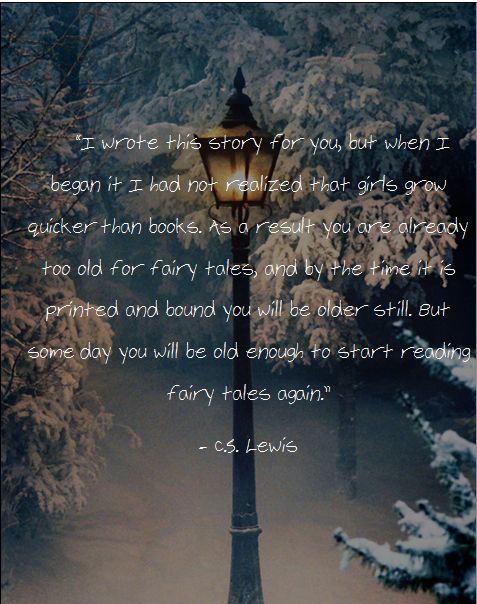 C.S. Lewis on Narnia. Definitely one of my favourite authors. What a ruddy way with words!