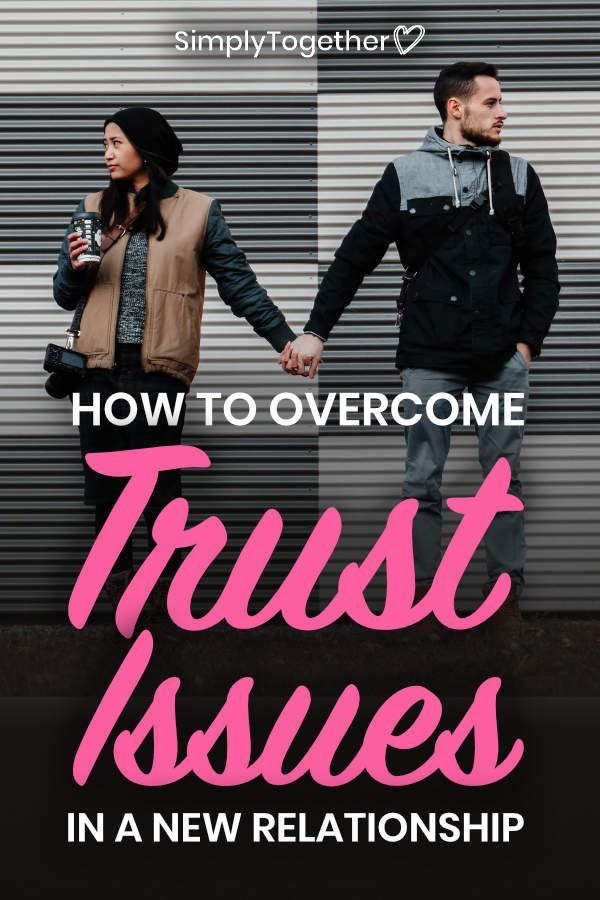 How To Overcome Trust Issues In A New Relationship Relationship Trust Issues Trust Issues Relationship