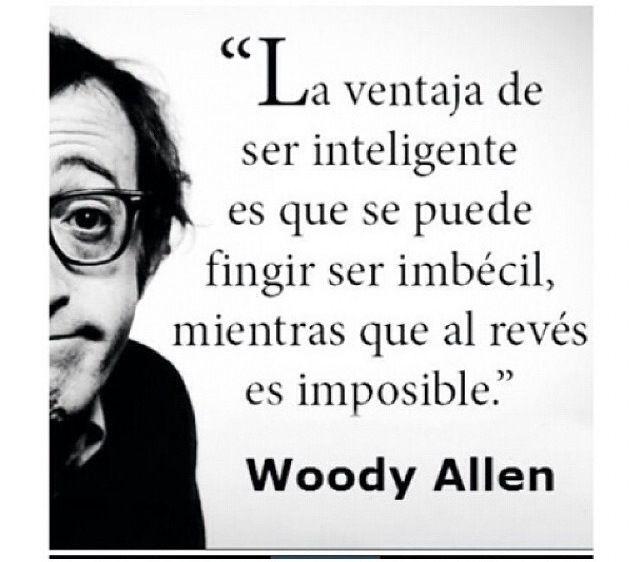Quotes About Love: Woody Allen Y La Ventaja De Ser Inteligente