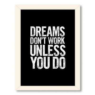 Americanflat Motivated Dreams Don't Work Unless You Do Block Framed Textual Art Frame Color: