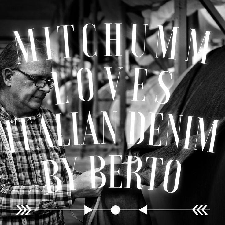 Mitchumm LOVES Berto italian denim