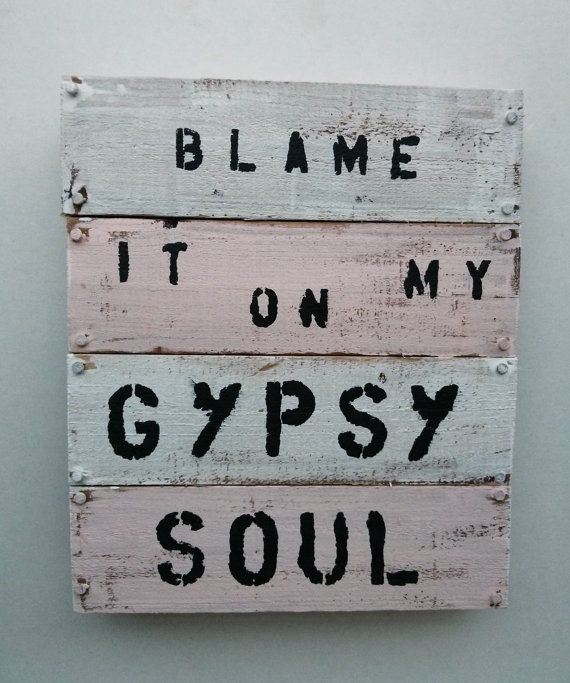 Blame It On My Gypsy Soul Pallet art. Pallet is made in our studio and measures 12 w x 14 tall x 2 1/8 deep
