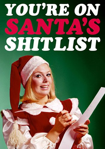 You\'re on Santa\'s Shitlist Dean Morris Cards Christmas www.deanmorriscards.co.uk Rude and Funny Christmas Cards