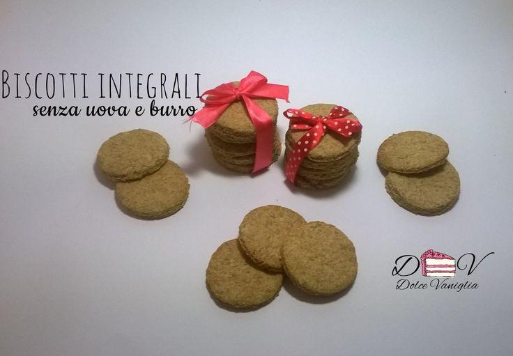 Biscotti integrali senza uova e burro