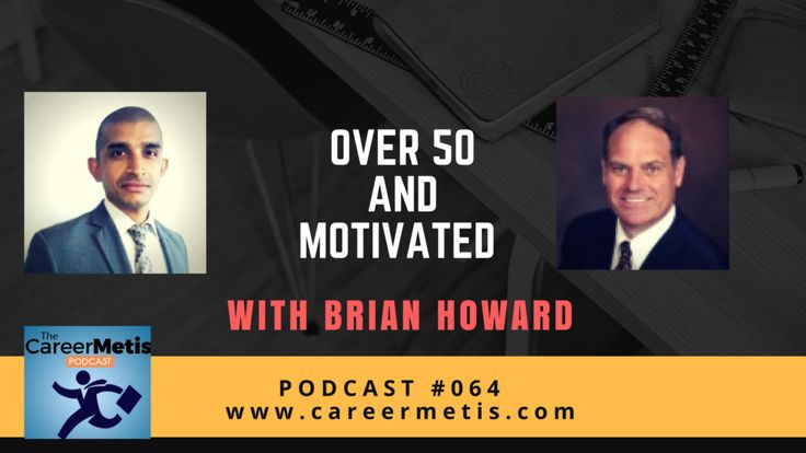 #podcast  #careeradvice #Over50  Career Expert Series - Over 50 and Motivated with Brian Howard