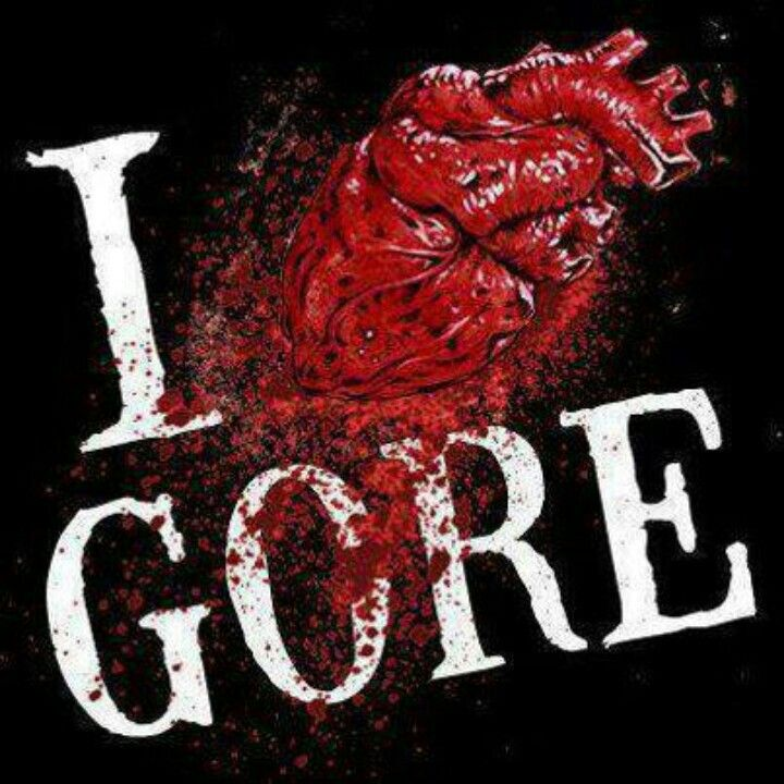 I Love Gore>>>>>> I love gore but my parents don't allow it but shhh I do it in secret *laughs creepily*