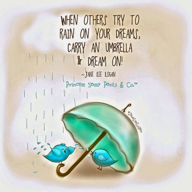 When others try to rain on your parade, carry an umbrella and dream on. Princess Sassy Pants