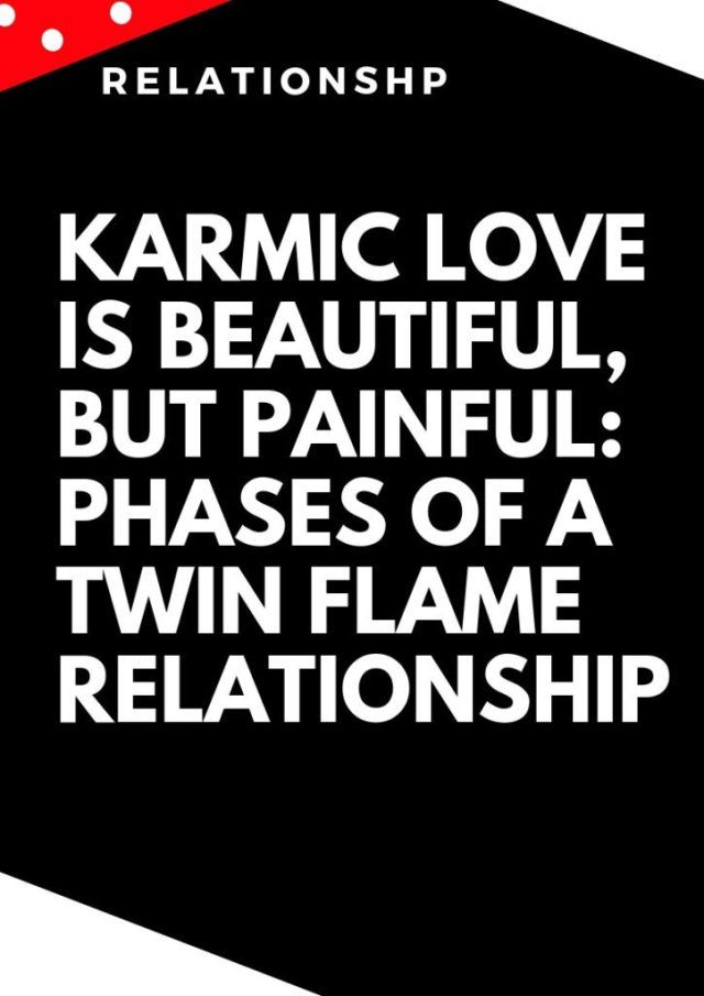 Karmic love is beautiful, but painful: phases of a twin flame