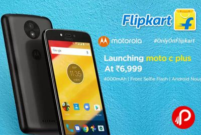 """Flipkart #OnlyOnFlipkart is launching #MotoCPlus #Mobile at Rs.6999 Only. 16GB ROM , 2GB RAM, 4000mAh Battery, Front Selfie Flash, 8MP Rear Camera 