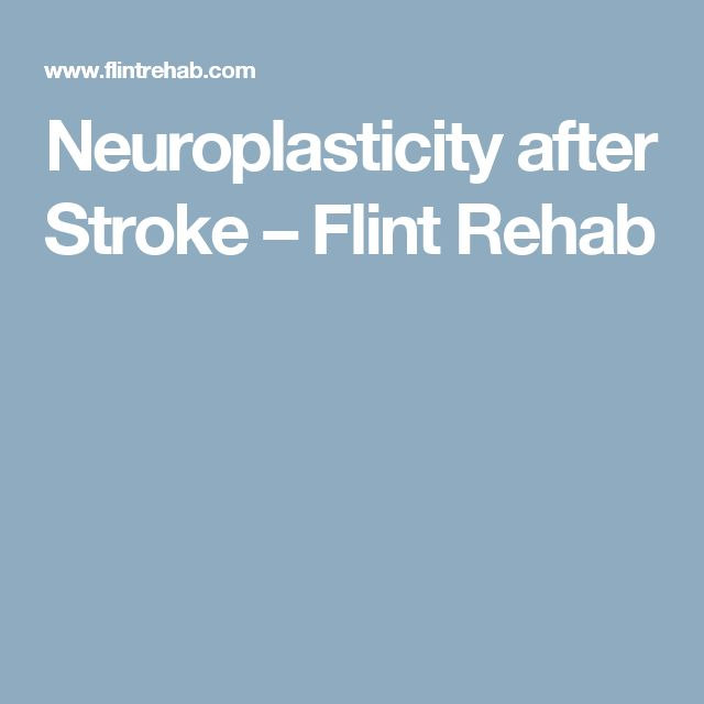 Neuroplasticity after Stroke – Flint Rehab