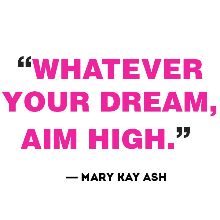 """Whatever your dream, aim high."" - Mary Kay Ash #marykay #wearesisters www.marykay.com/racheluschock"