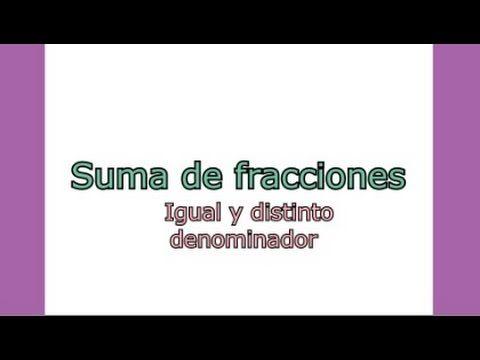 Suma de Fracciones con igual y distinto denominador