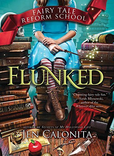 """Flunked is an exciting new twisted fairy tale from the award-winning author of the Secrets of My Hollywood Life series. """"Charming fairy-tale fun."""" -Sarah Mlynowski, author of the New York Times bestselling Whatever After series."""