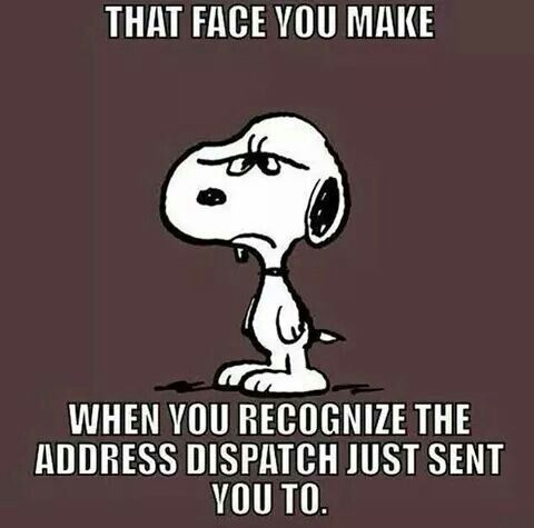 That's the face I make when I take the call for the familiar address.
