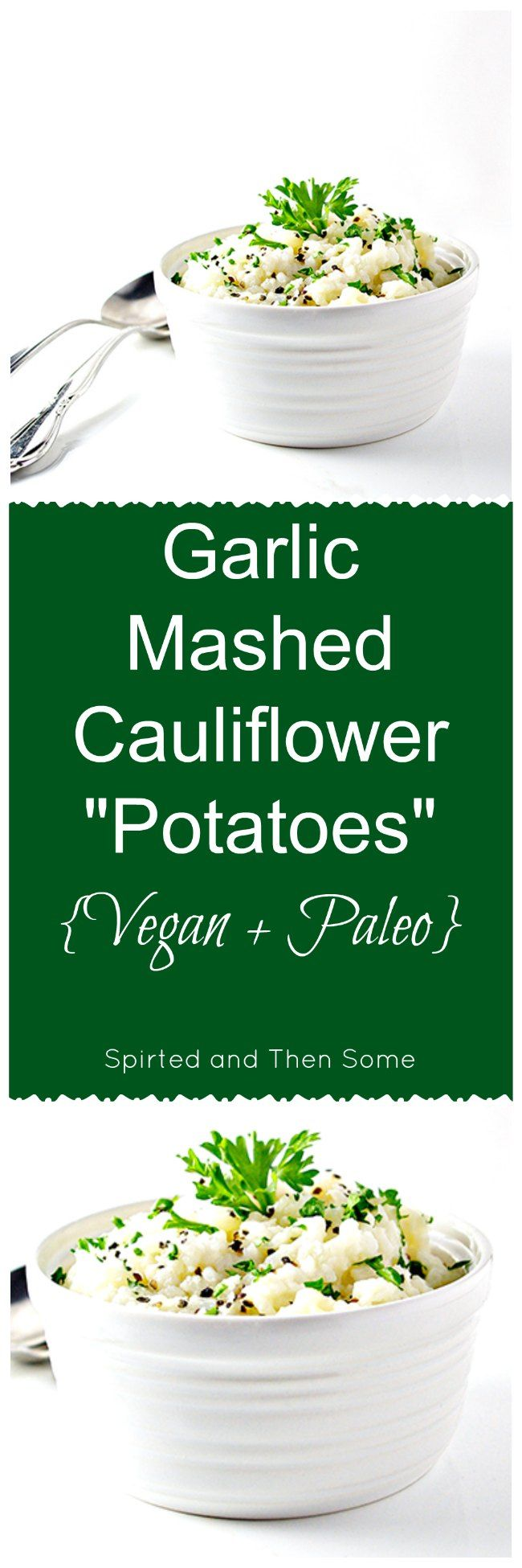 Garlic Mashed Cauliflower Potatoes are a delicious vegan and paleo way to get your vegetables!   spiritedandthensome.com