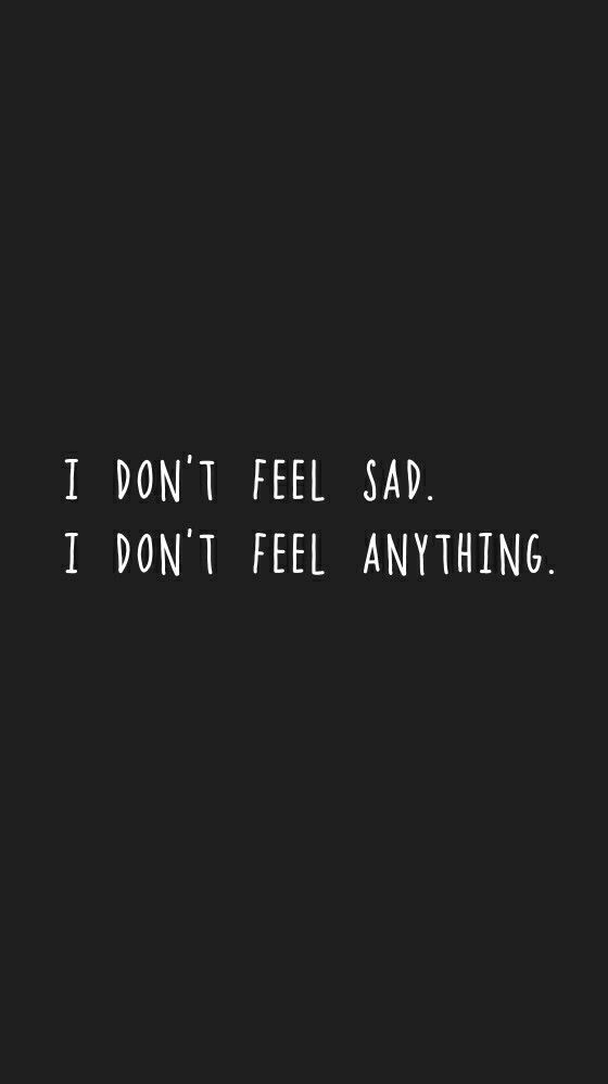 Sometimes I hate this, sometimes I am glad for not feeling