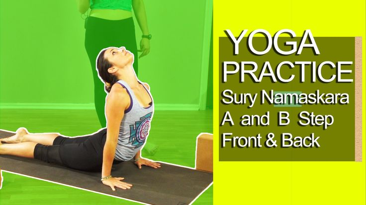 Yoga Practice: Surya Namaskara A and B Step Front and Back