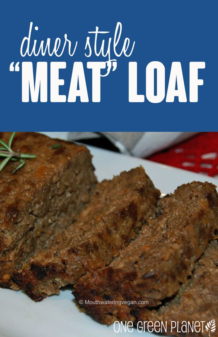Diner-Style Vegan 'Meat' Loaf onegr.pl/1puOqrV #vegan #meatlessmonday #recipe