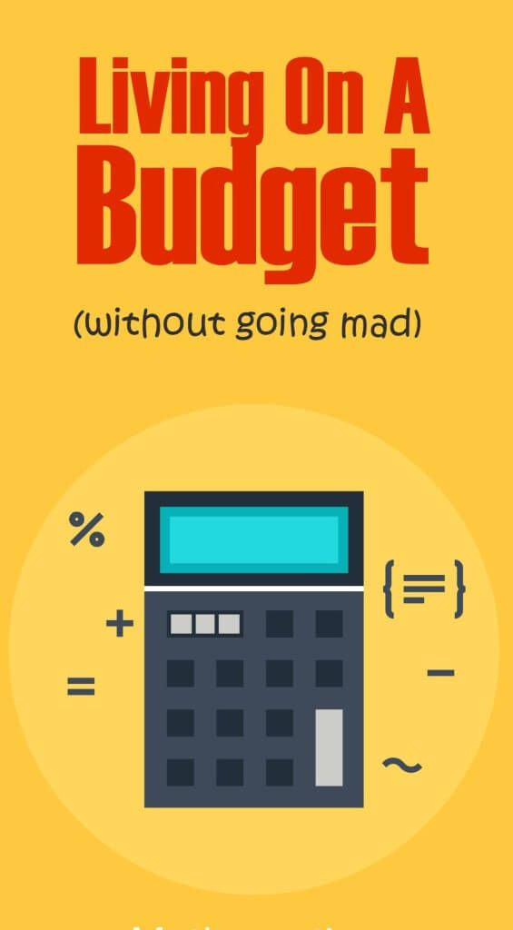 Living on a budget doesn't have to be unpleasant; here's how to stick to your budget without going crazy.