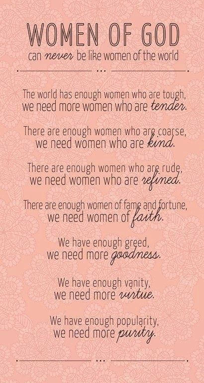 "Love this! I especially like the first sentence, ""Women of God can never be like the women of the world."":"