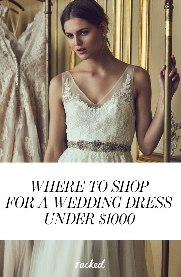 Where to Shop for a Beautiful, Affordable Wedding Dresses Under 1000 Dollars: (http://www.racked.com/2015/6/1/8652985/cheap-wedding-dresses)