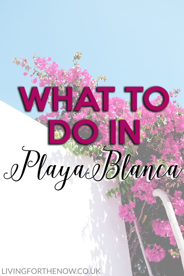 What to do in Playa Blanca, Lanzarote