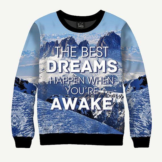 De beste dromen gebeuren wanneer je wakker - mannen vrouwen Sweatshirt | Sweater - XS, S, M, L, XL, 2XL, 3XL, 4XL, 5XL