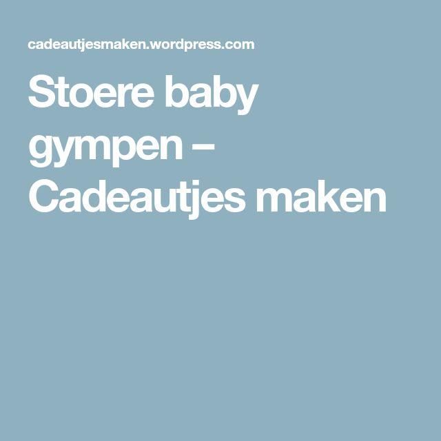 Stoere baby gympen – Cadeautjes maken