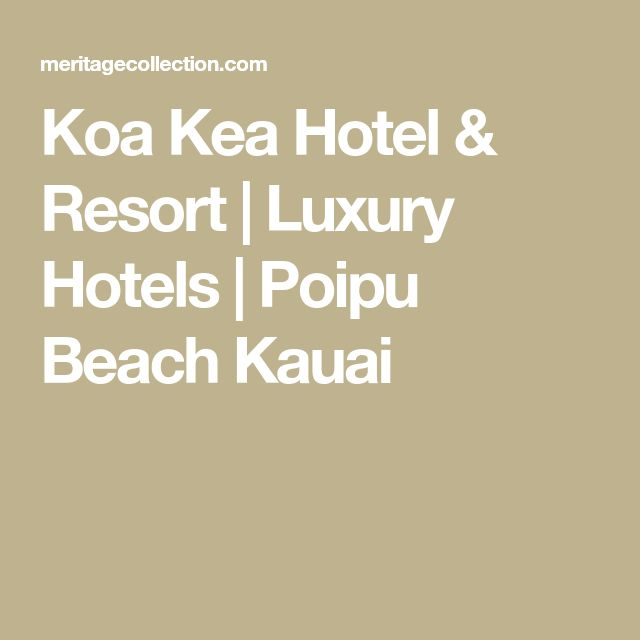Koa Kea Hotel & Resort   Luxury Hotels   Poipu Beach Kauai