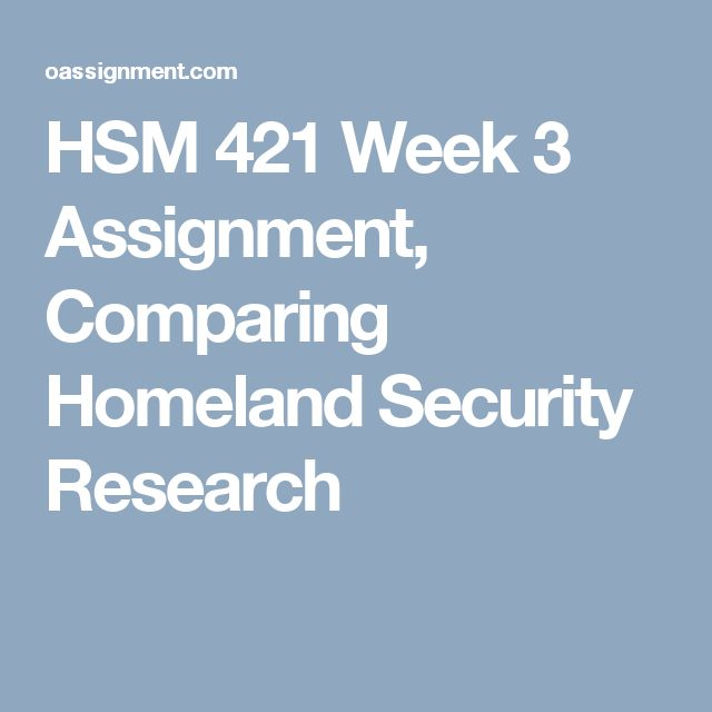 HSM 421 Week 3 Assignment, Comparing Homeland Security Research
