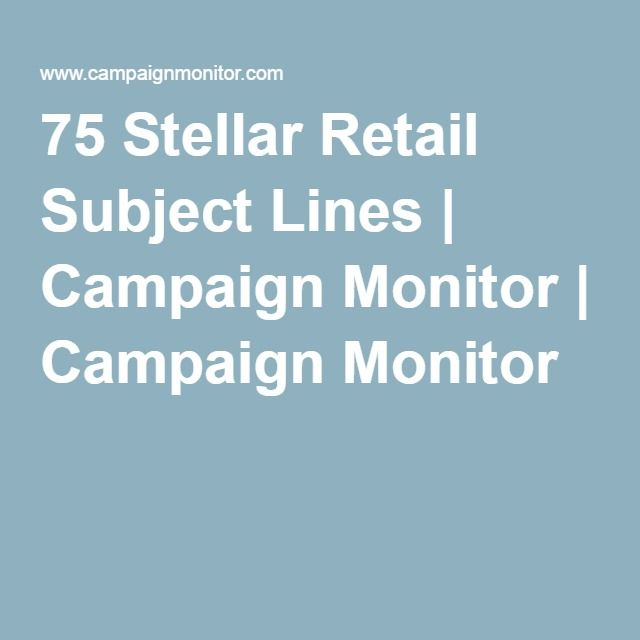75 Stellar Retail Subject Lines | Campaign Monitor | Campaign Monitor