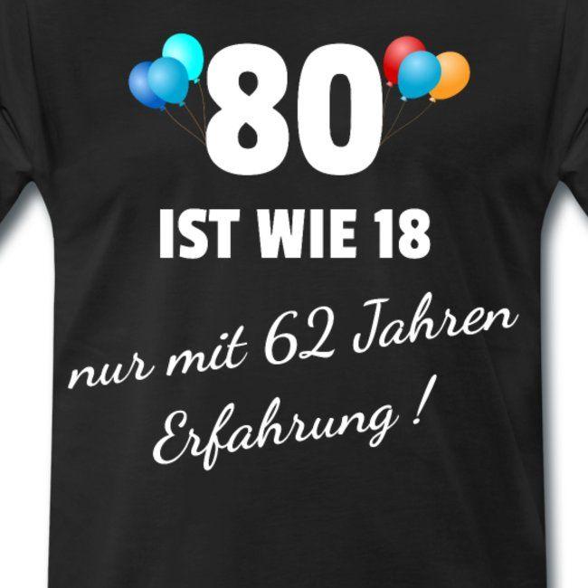 80 Jahre Ist Wie 18 Nur Mit 62 Jahren Erfahrung Manner Premium T Shirt Spruche Fun Shirts Vater Geburtstag Geschenk Opa Geschenke