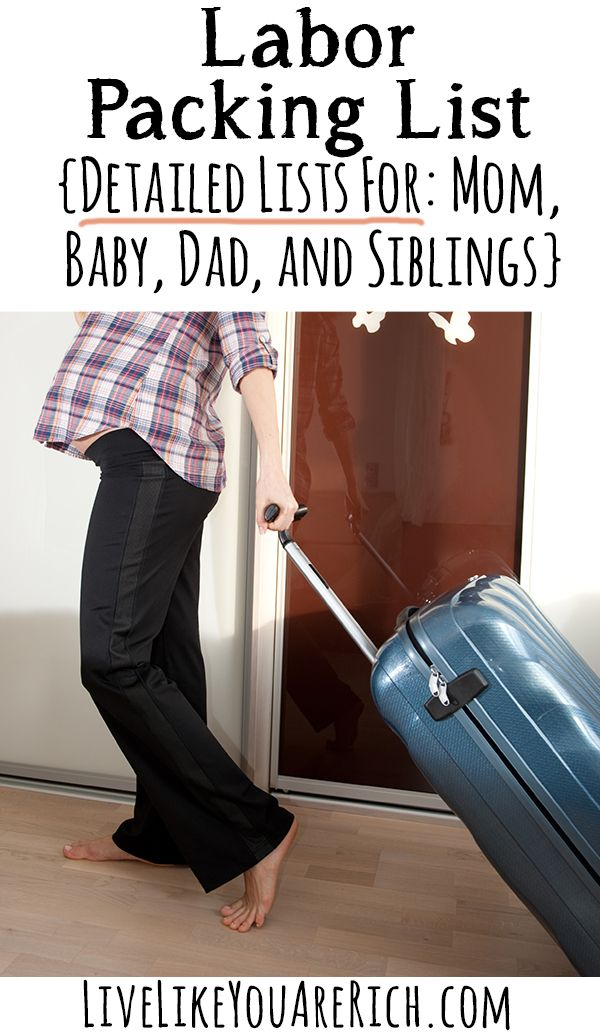 Detailed Labor Packing List for Mom, Dad, Baby, and Siblings (if applicable). I love how this list includes what everyone in the family should have packed! #LiveLikeYouAreRich