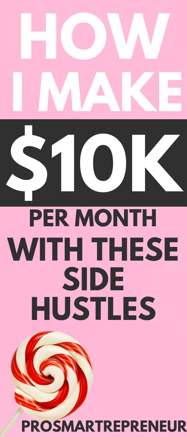How I Make Over $10,000 Per Month With These Side Hustles – Make Money