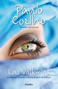 Las Valkirias de Paulo Coelho (2010). termine recien con este libro muy bueno una parte de Coelho q no conocia