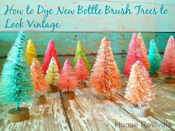 How to Dye Bottle Brush Trees to Look Vintage from House Revivals