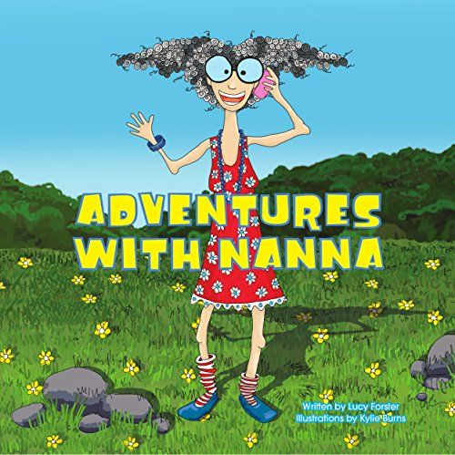 Adventures With Nanna by Lucy Forster https://www.amazon.com/dp/B01J0R07EM/ref=cm_sw_r_pi_dp_x_fc.WxbJQFVAF4