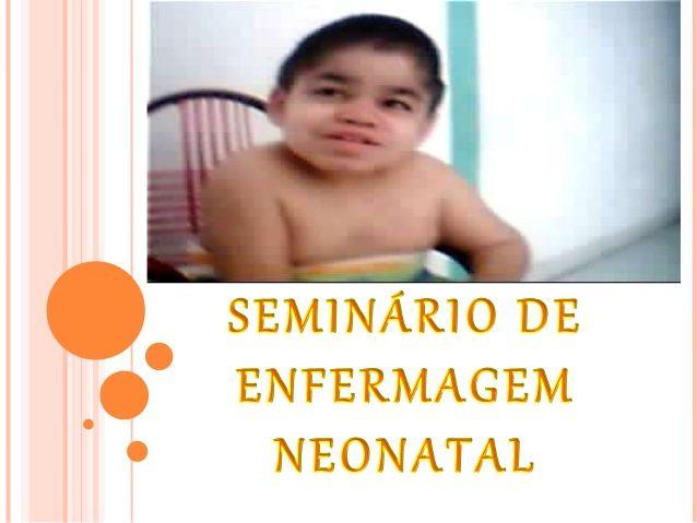 Slide/ Profilaxia das infecções neonatal  Sandra Tomaz via slideshare