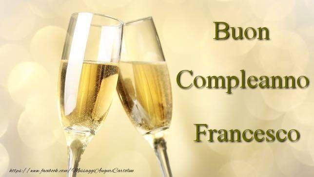 Buon Compleanno Francesco Buon Compleanno Fratello Buon