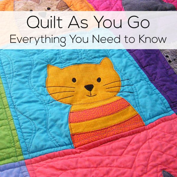 Quilt As You Go - everything you need to know in one handy place