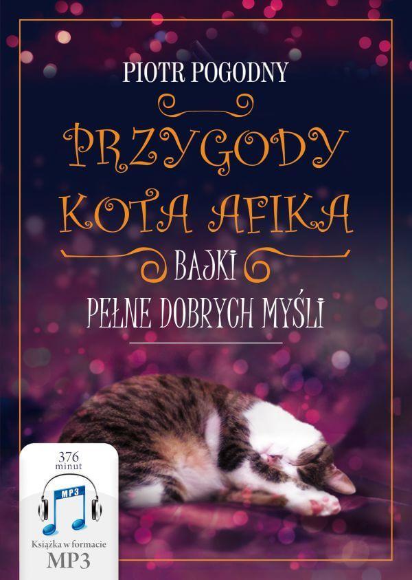 """Audiobook """"Przygody kota Afika"""" to świat pełen dobrych myśli. Wzrusza, śmieszy, pobudza do myślenia, a przede wszystkim buduje pewność siebie, zdrową samoocenę i poczucie wartości u maluchów."""