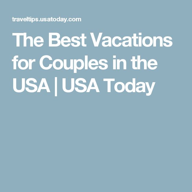 Best 25 vacations for couples ideas on pinterest for Recommended vacations for couples