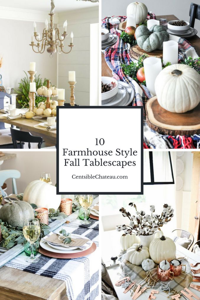 It's time to start decorating for fall. These 10 Farmhouse Style Fall Tablescapes will look amazing for your thanksgiving table or other fall events. Click through to see ten inspiration tablescapes  on CentsibleChateau.com by @birkleylaneinteriors