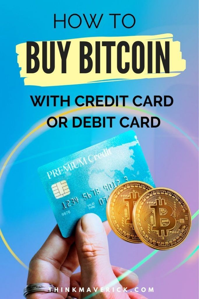 How To Buy Bitcoin With Credit Card Or Debit Card Thinkmaverick My Personal Journey Through Entrepreneurship Buy Bitcoin Bitcoin Debit
