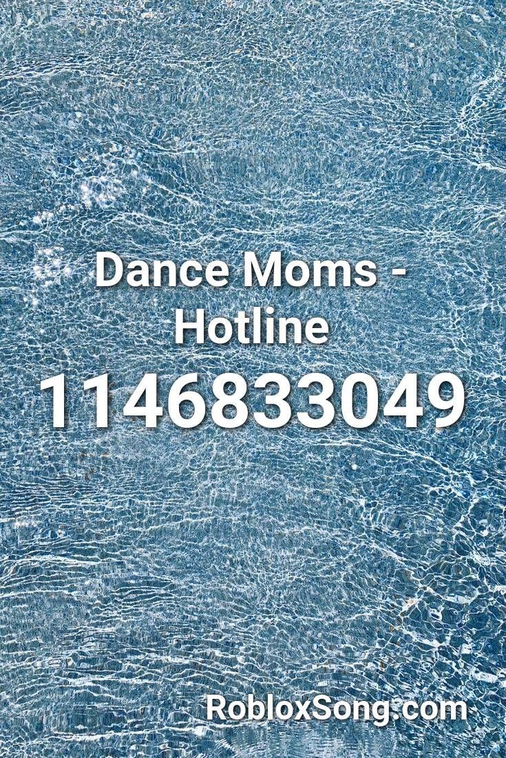Dance Moms Hotline Roblox Id Roblox Music Codes Dance Moms Dance Roblox