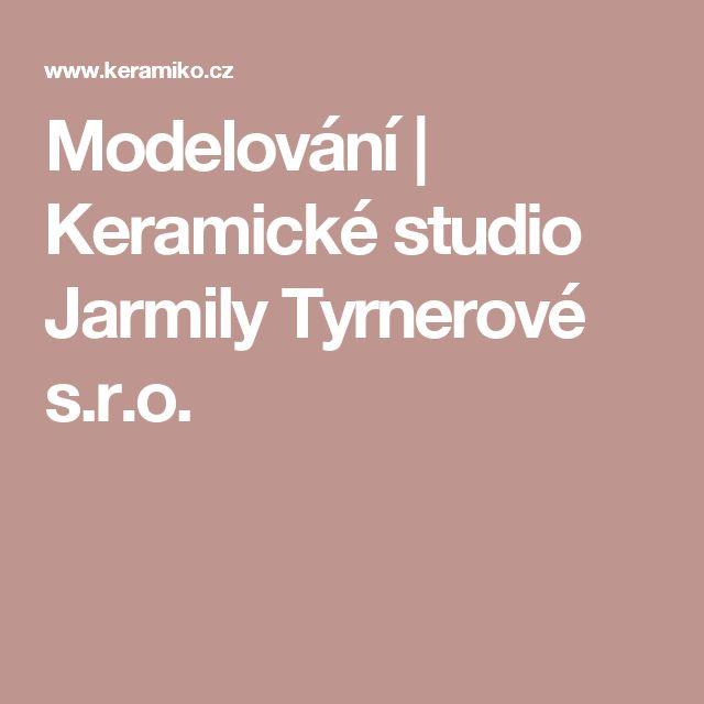 Modelování | Keramické studio Jarmily Tyrnerové s.r.o.