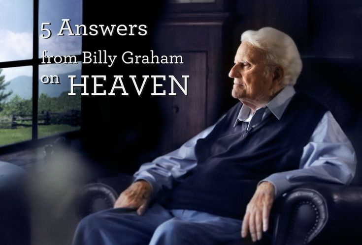 5 Answers from Billy Graham on Heaven