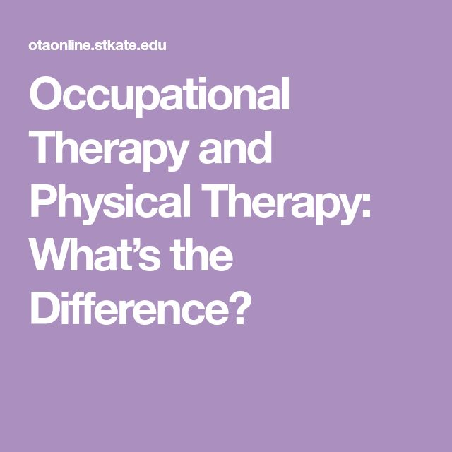 Occupational Therapy and Physical Therapy: What's the Difference?