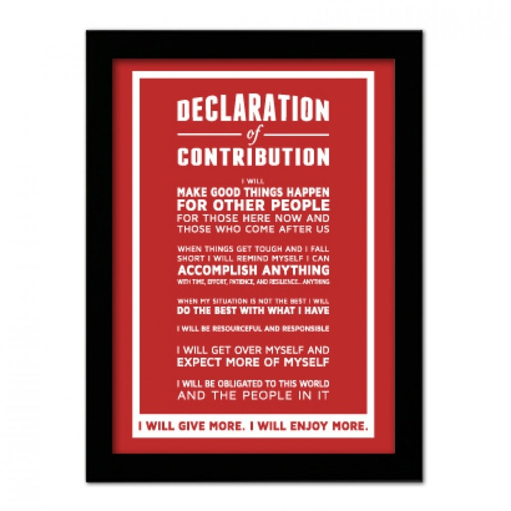 Declaration of Contribution 5 x 7 framed print (red)   GiveMore.com: Givemorecom, Design Inspiration, Red Backgrounds, Poster Frame-Black, Contribut Poster, Finish Red, Prints Red, Inspiration Poster, Random Acting