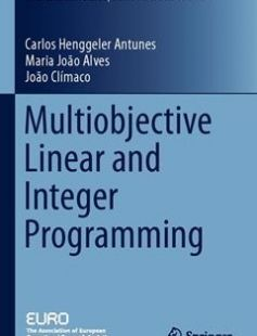 Multiobjective Linear and Integer Programming 1st ed. 2016 Edition free download by Carlos Henggeler Antunes Maria João Alves João Clímaco (Author) ISBN: 9783319287447 with BooksBob. Fast and free eBooks download.  The post Multiobjective Linear and Integer Programming 1st ed. 2016 Edition Free Download appeared first on Booksbob.com.